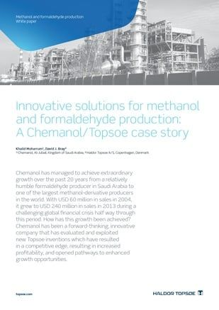 Innovative solutions for methanol and formaldehyde production: A Chemanol/Topsoe case story