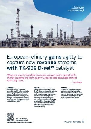 European refinery gains agility to capture new revenue streams with TK-939 D-sel™ catalyst