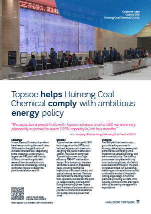 Topsoe helps Huineng Coal Chemical comply with ambitious energy policy